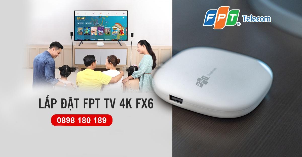 Truyền Hình FPT 4K FX6